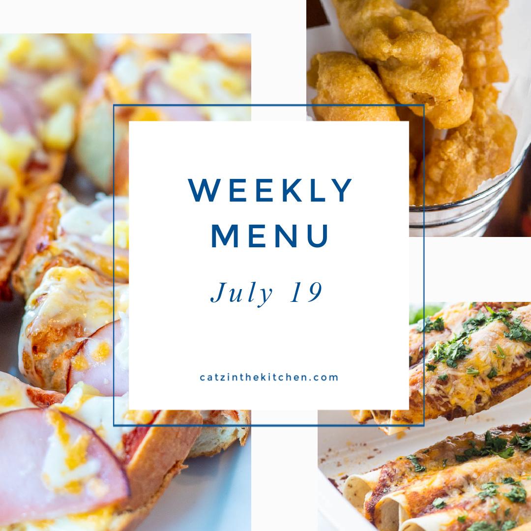 Weekly Menu for the Week of July 19